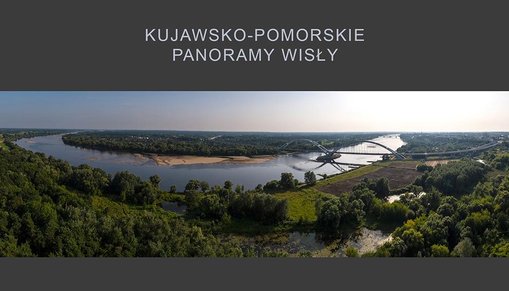 """KSZTAŁT WODY"""" - Kujawsko-Pomorskie panoramy Wisly"""